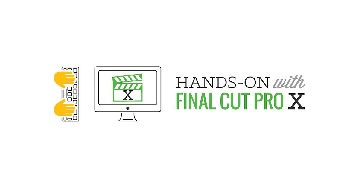 Final Cut Pro X Hands On Presented By Boulder Digital Arts