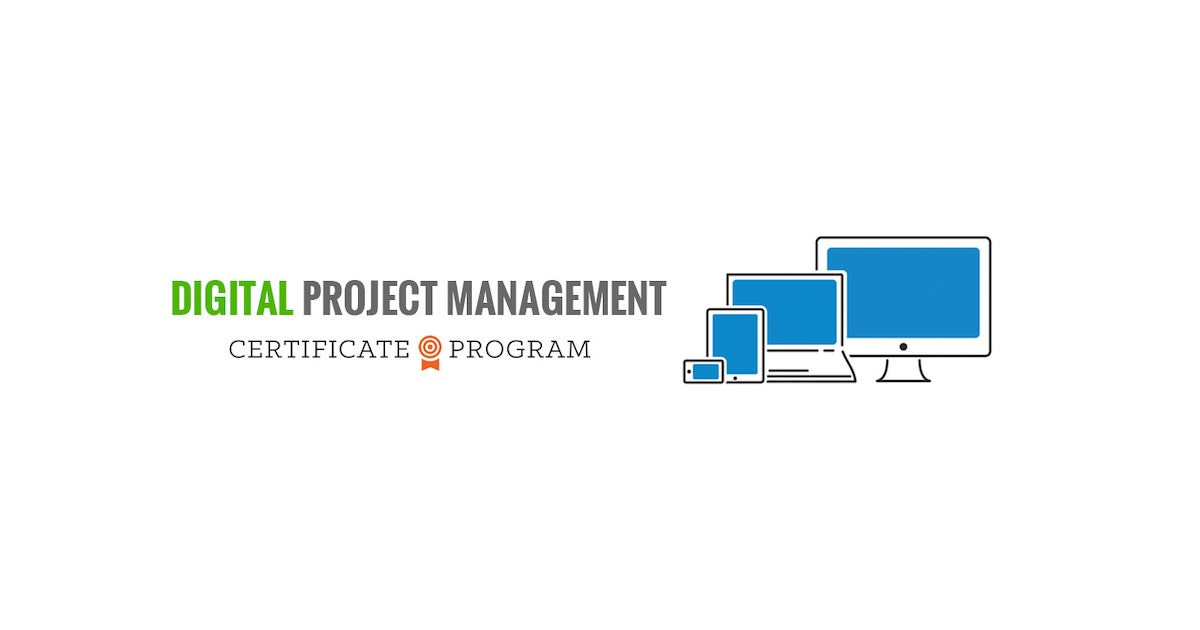 Digital Project Management Certificate Program Presented By